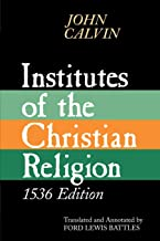 Institutes of the Christian Religion, 1536 Edition