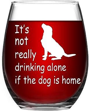 Copa de vino sin tallo, no es realmente beber solo si el perro está en casa, divertida copa de vino, el mejor regalo para los
