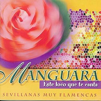Este Loco Que Te Canta. Sevillanas Muy Flamencas