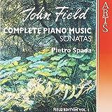 John Field: Complete Piano Music, Vol. 1- Three Sonatas op.1 / Sonata No. 4