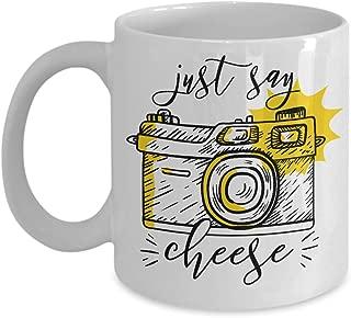 Photography Mug - Just Say Cheese- 11OZ Coffee Mug