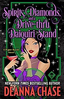 Spirits, Diamonds, and a Drive-thru Daiquiri Stand (Pyper Rayne Book 4) by [Deanna Chase]