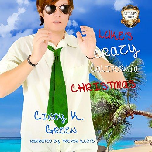 Luke's Crazy California Christmas Audiobook By Cindy K. Green cover art