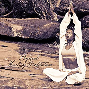 """Physical Healing Meditation"""