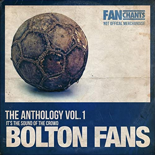 Bolton Wanderers Fans FanChants