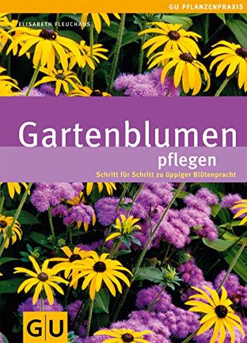 Gartenblumen pflegen (GU Ratgeber...