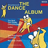 Shostakovich: Moscow - Cheryomushki suite / The Bolt suite / The Gadfly - excerpts, Opp. 27a,97,105 (The Dance Album) by Chailly (1997-04-15)