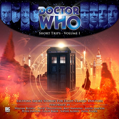 Doctor Who - Short Trips Volume 01                   By:                                                                                                                                 George Mann,                                                                                        David A McEwan,                                                                                        Jamie Hailstone,                   and others                          Narrated by:                                                                                                                                 David Troughton,                                                                                        William Russell,                                                                                        Sophie Aldred,                   and others                 Length: 2 hrs and 14 mins     1 rating     Overall 4.0