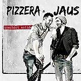 Songtexte von Pizzera & Jaus - unerhört solide