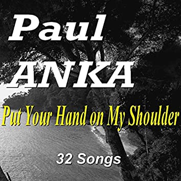 Put Your Hand on My Shoulder (32 Songs)