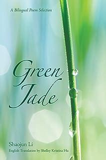 Green Jade - A Bilingual Poem Selection