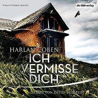 Ich vermisse dich                   Autor:                                                                                                                                 Harlan Coben                               Sprecher:                                                                                                                                 Detlef Bierstedt                      Spieldauer: 13 Std. und 43 Min.     926 Bewertungen     Gesamt 4,3
