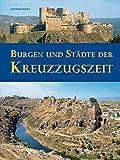 Burgen und Städte der Kreuzzugszeit (Studien zur internationalen Architektur- und Kunstgeschichte)