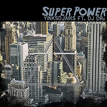 Super Power feat DJ DRé