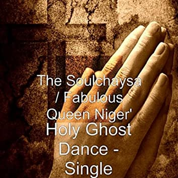 Holy Ghost Dance (feat. Fabulous Queen Nigeria)