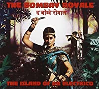 Island of Dr. Electro by BOMBAY ROYALE (2014-07-08)