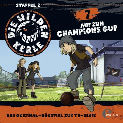 Auf zum Champions Cup (Die wilden Kerle 7) Titelbild