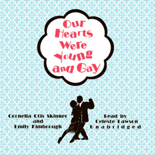 Our Hearts Were Young and Gay audiobook cover art