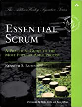 Essential Scrum: A Practical Guide to the Most Popular Agile Process (Addison-Wesley Signature): A Practical Guide To The Most Popular Agile Process (Addison-Wesley Signature Series (Cohn)) PDF