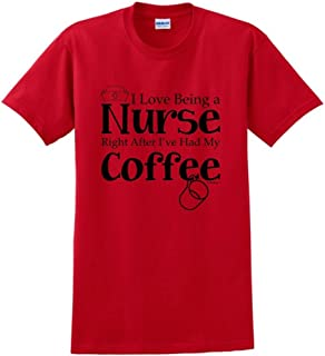 ThisWear Nurse Gift Love Right After I've Had My Coffee T-Shirt