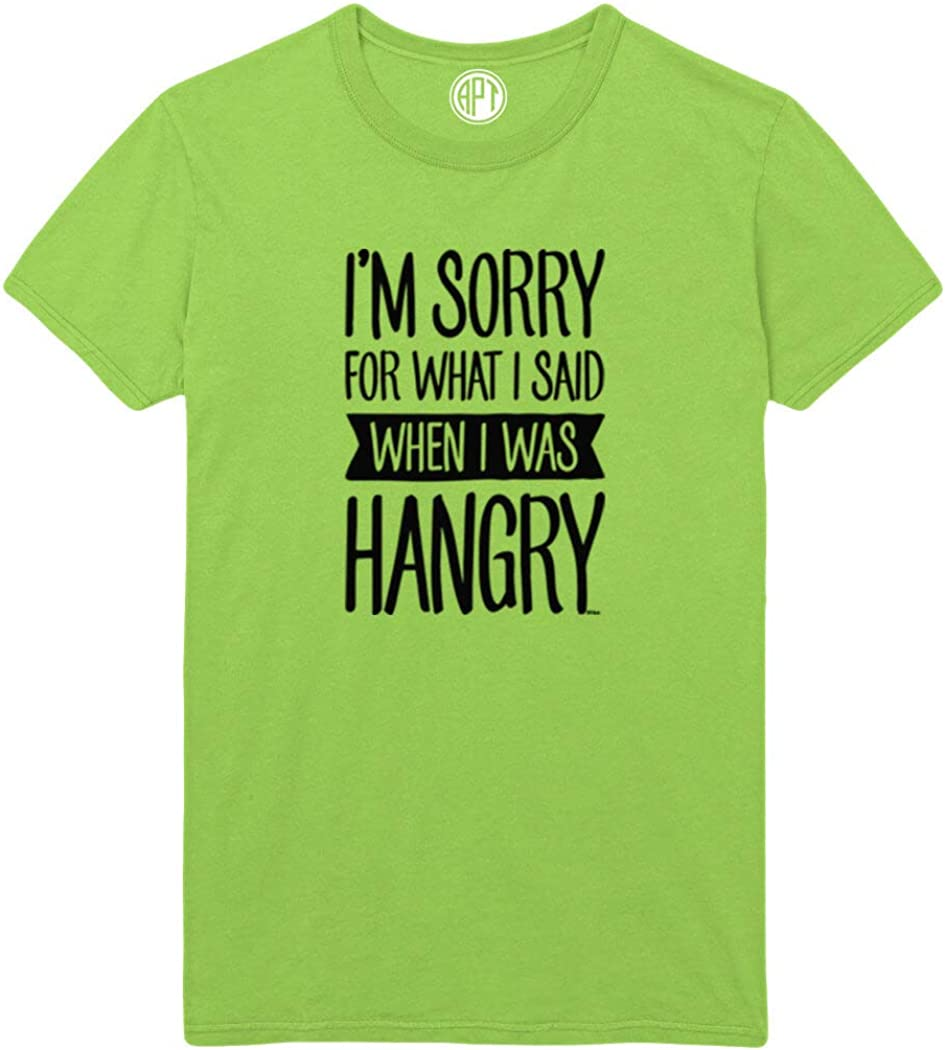 Sorry for What I Said When I was Hangry Printed T-Shirt