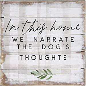 Simply Said, INC Perfect Pallets Petites - in This Home We Narrate The Dog's Thoughts, 8x8 in Wood Sign PET18818