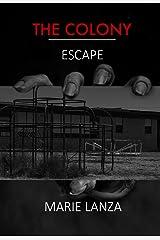 The Colony: Escape Kindle Edition