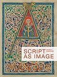 Script as Image (Corpus of Illuminated Manuscripts)