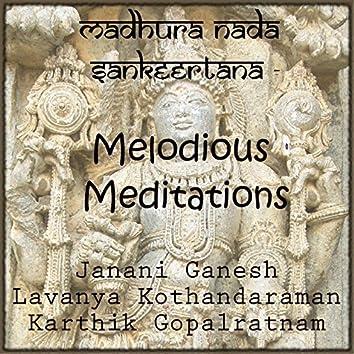 Madhura Nada Sankeertana - Melodious Meditations