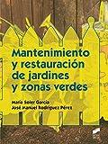 Mantenimiento y restauración de jardines y zonas verdes: 7 (Agraria)