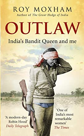 Outlaw: Indias Bandit Queen and Me