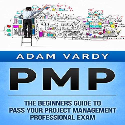 PMP: The Beginners Guide to Pass Your Project Management Professional Exam Titelbild