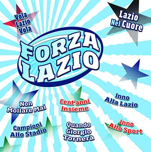 CD Forza lazio, Lazio nel Cuore,Vola Lazio Vola, Non Mollare Mai, Campioni allo Stadio, Inno allo Sport, Inno Lazio