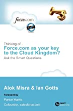 Thinking Of... Force.com as Your Key to the Cloud Kingdom? Ask the Smart Questions