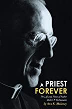 A Priest Forever: The Life and Times of Father Robert F. McNamara