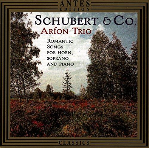 Franz Lachner / Franz Schubert / Heinrich Proch: Schubert & Co. - Romantische Lieder für Sopran, Horn und Klavier