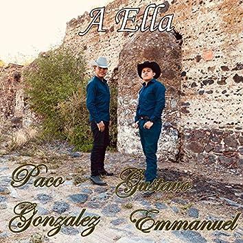 A Ella (feat. Paco Gonzalez)
