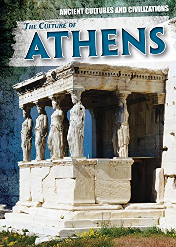 The Culture of Athens (Ancient Cultures and Civilizations)