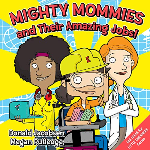 Mighty Mommies and Their Amazing Jobs: A STEM Career Book for Kids audiobook cover art