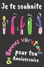 Je Te Souhaite de Bonnes Vibrations Pour Ton Anniversaire: Cadeau Anniversaire Femme 20 30 40 50 Ans Rigolo Avec un Messag...