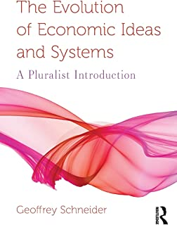 The Evolution of Economic Ideas and Systems (Routledge Pluralist Introductions to Economics)