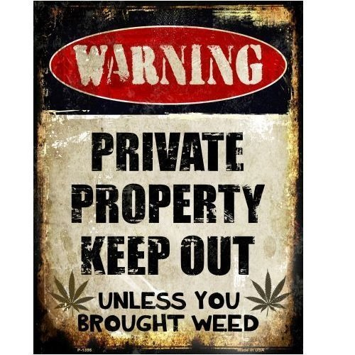 Smart Blonde Private Property Keep Out Unless You Brought Weed Funny Metal Sign