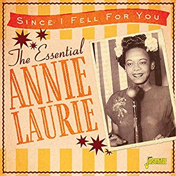 Since I Fell for You: The Essential Annie Laurie