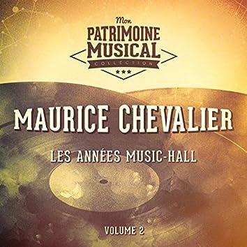 Les années music-hall : Maurice Chevalier, Vol. 2