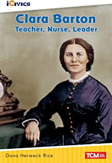 Clara Barton: Teacher, Nurse, Leader