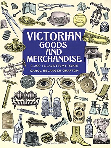 Victorian Goods and Merchandise: 2,300 Illustrations (Dover Pictorial Archive)の詳細を見る