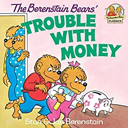 The Berenstain Bears' Trouble with Money (First Time Books(R)) by [Stan Berenstain, Jan Berenstain]