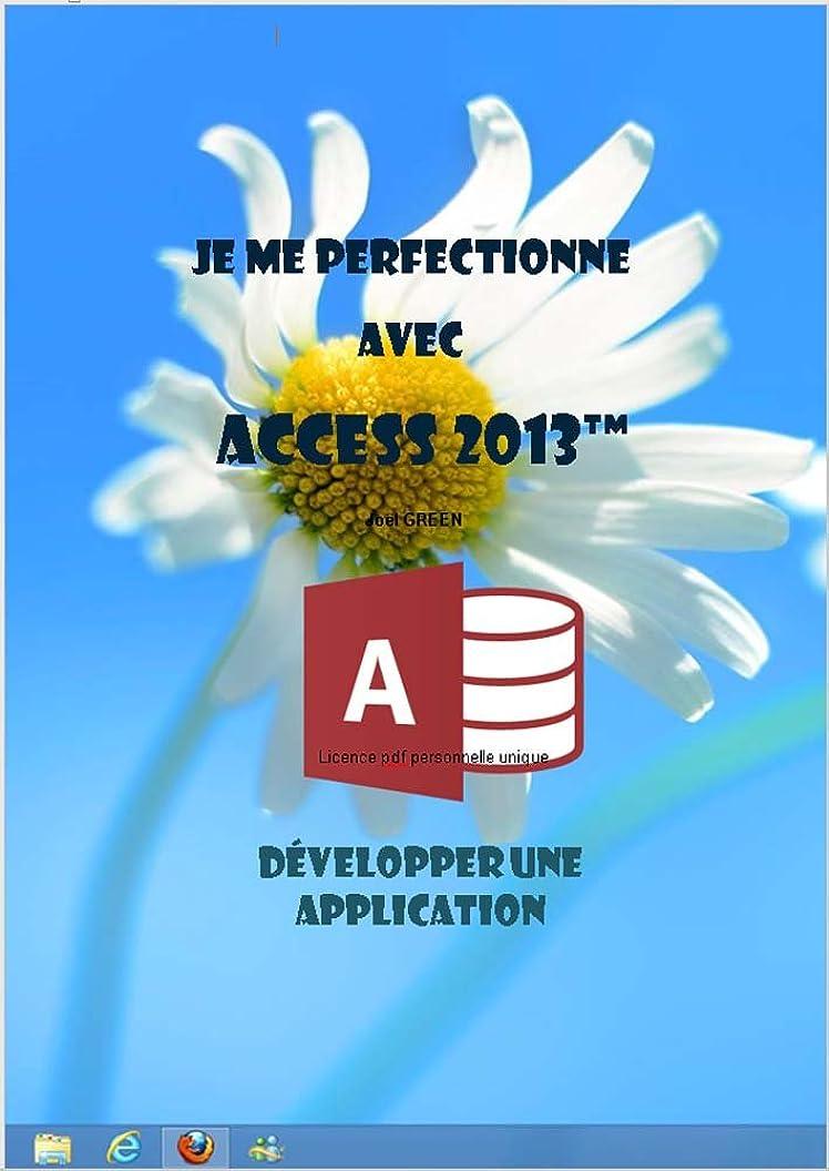 テセウス起きる古くなったJe me perfectionne avec Access 2013: Développer une application avec Access (J'apprends à me servir de) (French Edition)
