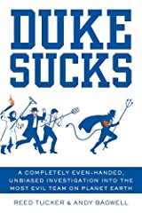 Duke Sucks: A Completely Evenhanded, Unbiased Investigation into the Most Evil Team on Planet Earth (English Edition) eBook Kindle