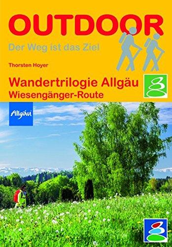 Wandertrilogie Allgäu: Wiesengänger-Route (Der Weg...